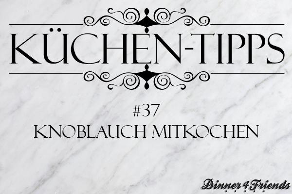 Küchentipp #37: Knoblauch mitkochen und einfach entfernen