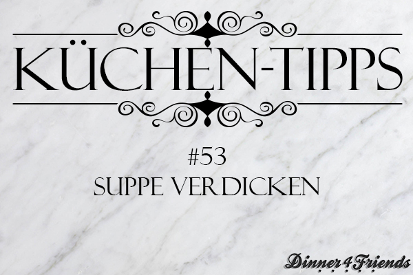 Küchentipp: Suppe andicken
