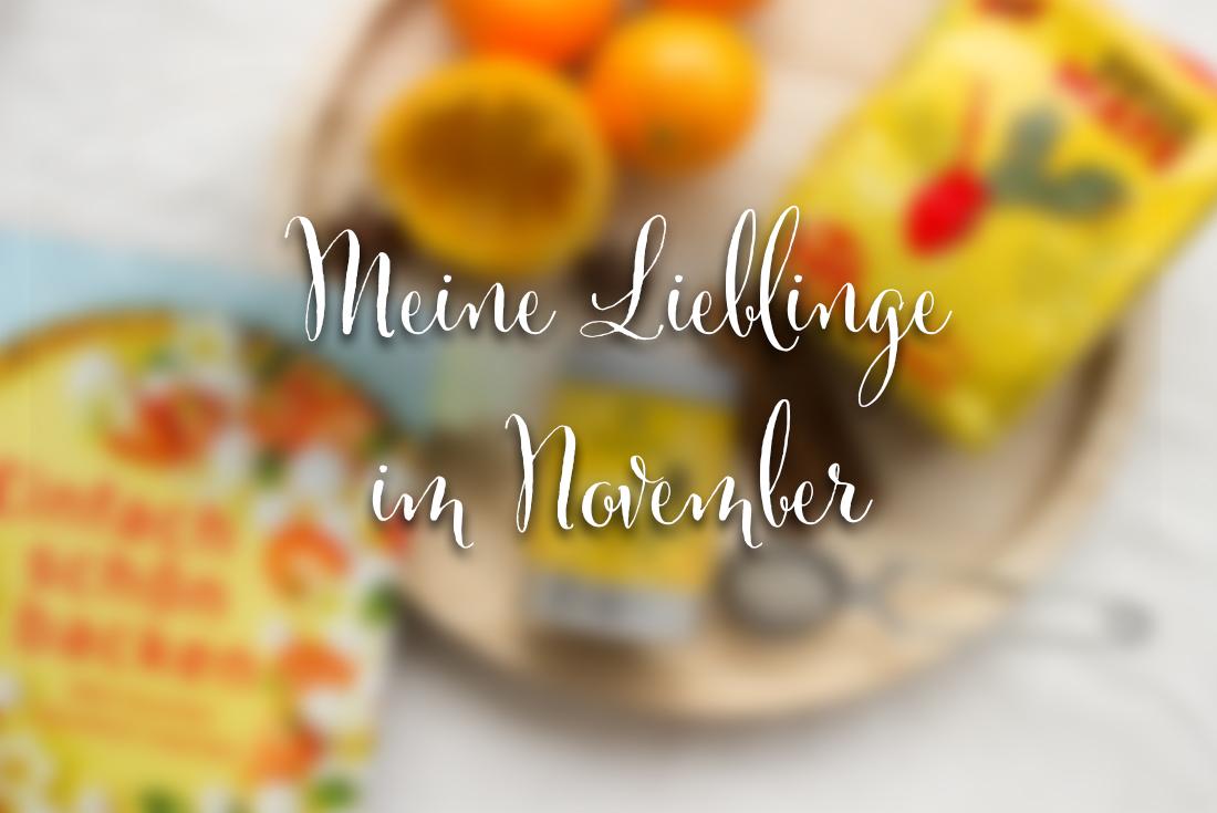 Gut gegen Winterdepression: Meine Lieblinge im November