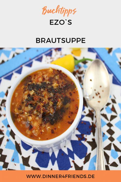Ezo`s Brautsuppe: vegane Linsensuppe