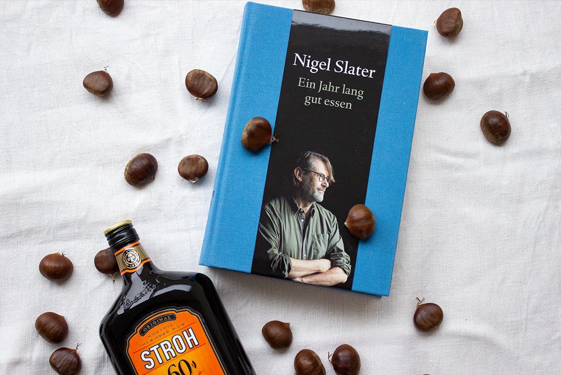 Meine Lieblinge im November: Nigel Slater, Maroni und Glühwein mit Schuss