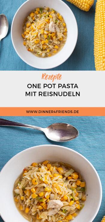 One Pot Pasta als schnelles Essen: Reisnudeln mit Mais und Hähnchen