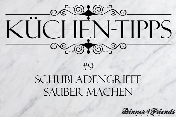 Küchen-Tipp #9: So werden die Schubladengriffe in der Küche wieder richtig sauber!