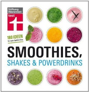 Stiftung Warentest: Smoothies, Shakes & Powerdrinks