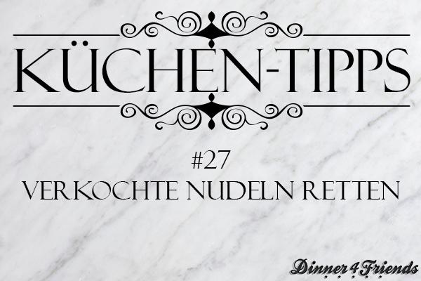 Küchentipp #27: Verkochte Nudeln retten