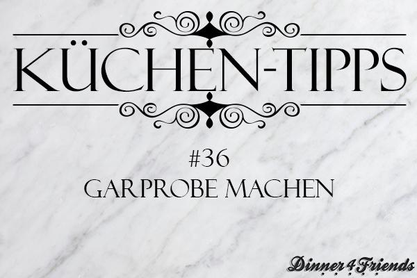 Küchentipp #36: So macht man eine Garprobe
