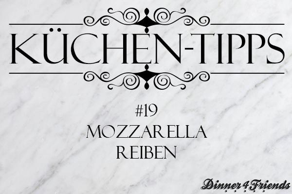 Küchentipp #19: Mozzarella reiben