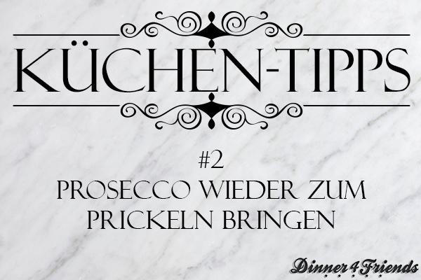 Hier kommt unser 2. Küchen-Tipp, der euch verrät wie ihr Prosecco wieder zum Prickeln bringt!
